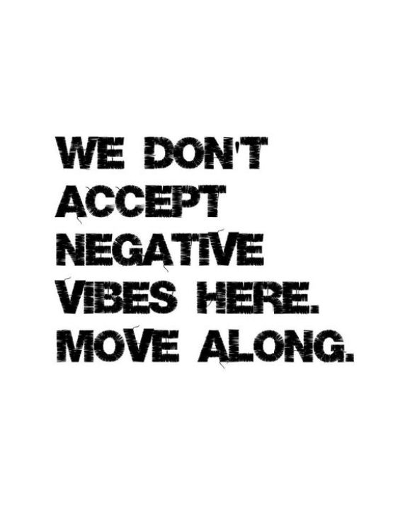 We don't accept negative vibes here move along.