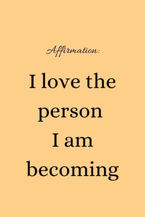 I love the person I am becoming. - Short Motivational Quotes