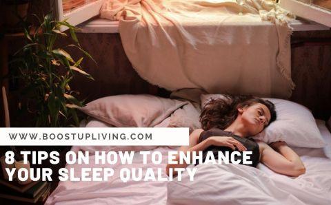 8 Tips On How To Enhance Your Sleep Quality