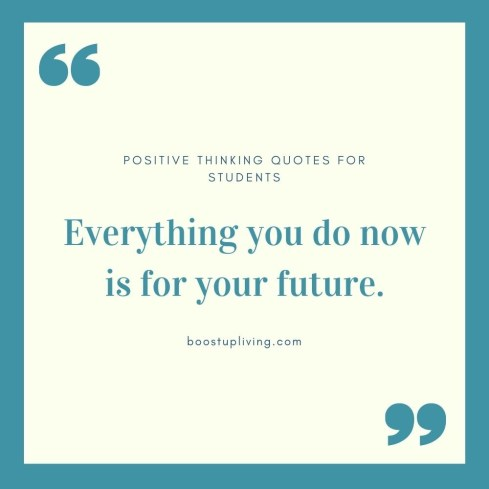 Everything you do now is for your future..- positive quotes for daily motivation