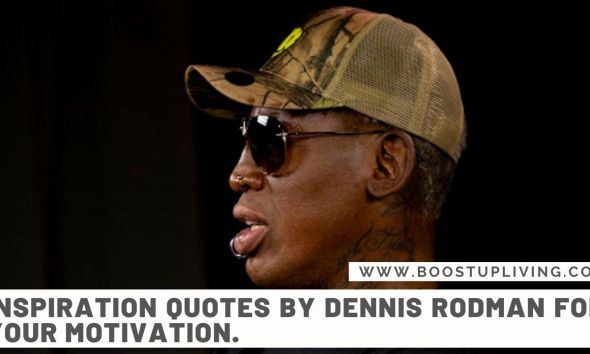 Inspiration Quotes By Dennis Rodman For Your Motivation.