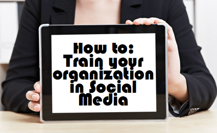 How To Train Your Organization in Social Media