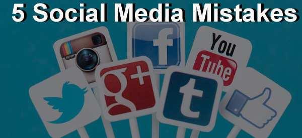 5 Social Media Mistakes Blog