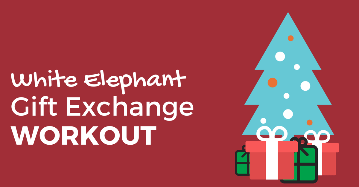 White Elephant Gift Exchange Workout
