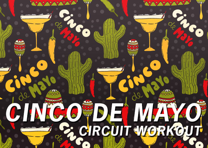 Cinco de Mayo Workout