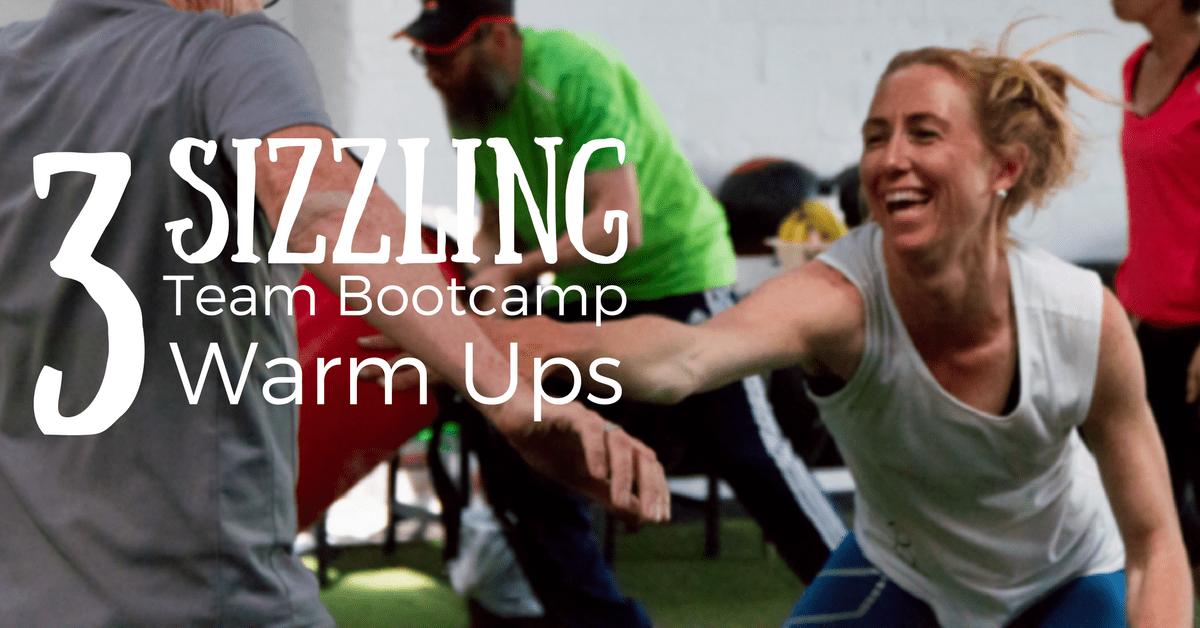 3 Sizzling Team Bootcamp Warm Ups