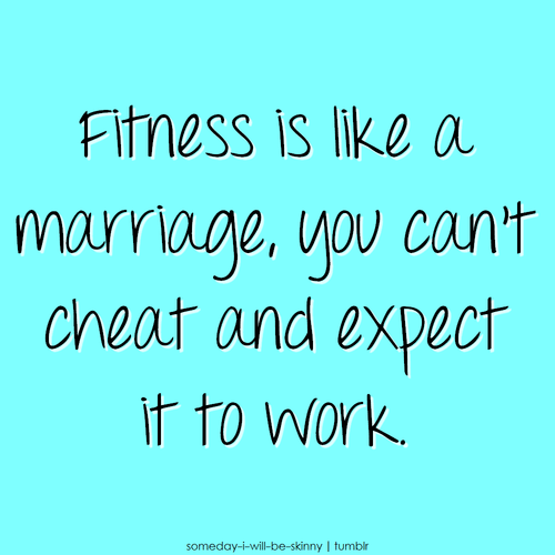 Fitness is Like a Marriage...