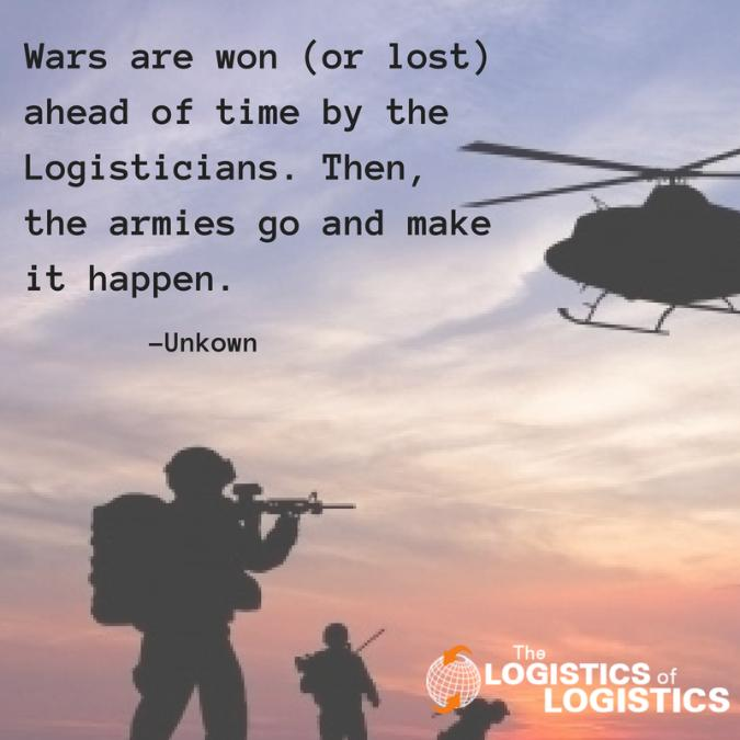 War Are Won (Or Lost) Ahead of Time by the Logisticians...