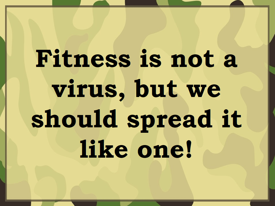 Fitness is not a virus, but we should spread it like one!