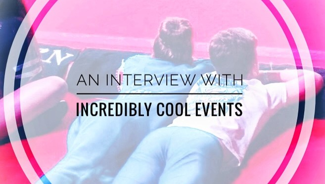 An Interview With Incredibly Cool Events