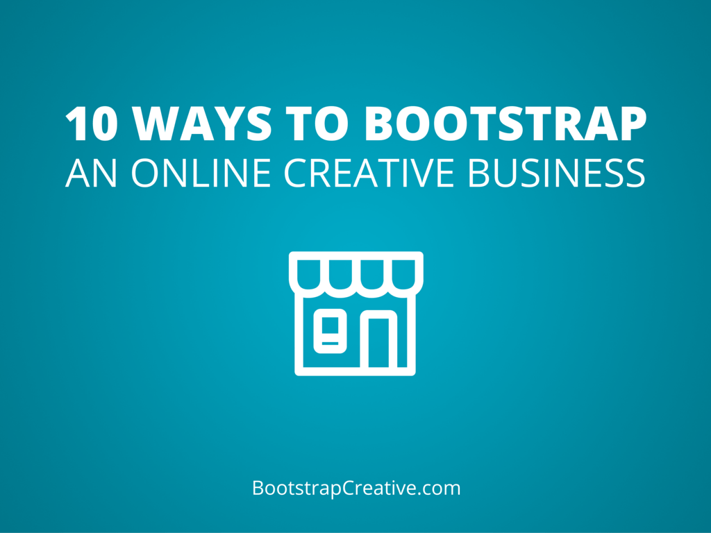 bootstrap online creative business