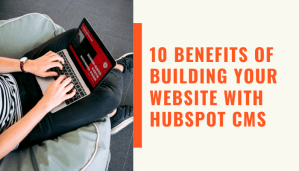 10 benefits of building website on HubSpot CMS