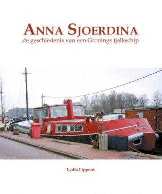 omslag van Anna Sjoerdina geschreven door Lydia Lippens. Geschiedenis van een Groning tjalkschip