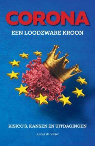 Lees alles over de corona afspraken binnen de EU. Omslag Corona, een loodzware 'kroon' van Justus de Visser