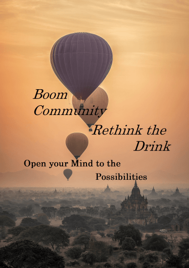 BOOM Community Rethink the Drink  Open your mind to the Possibilities