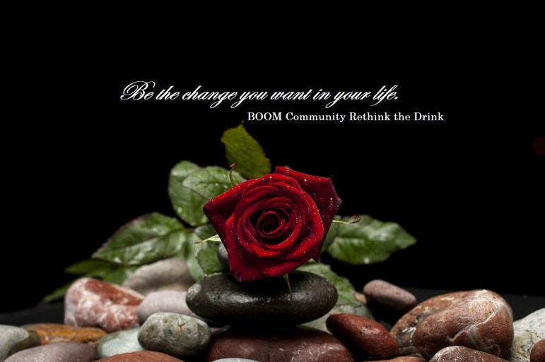 Be the Change that You want in your life Boom Community Rethink the Drink
