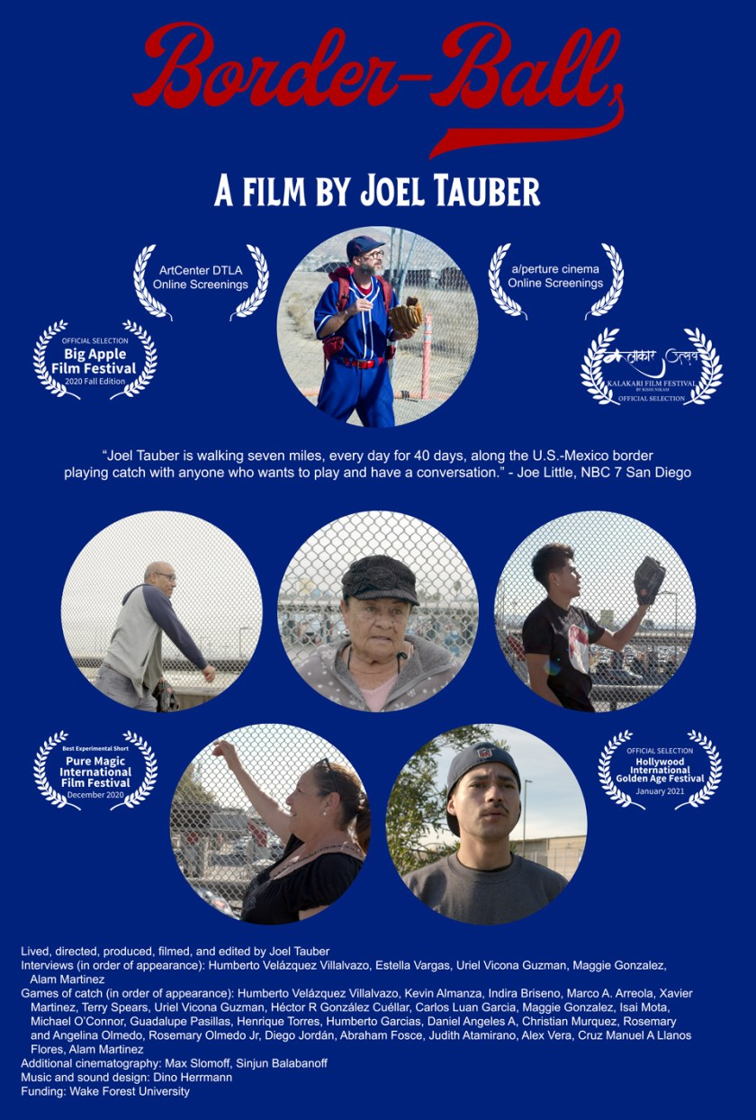 The movie Border-Ball chronicles Joel Tauber's 40-day pilgrimage along the U.S. - Mexico border and shares stories of people he meets along the way.