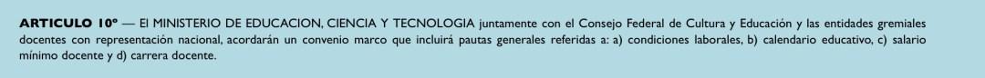 El artículo 10 de la ley de Financiamiento Educativo en el que se apoyan los gremios para pedir paritaria nacional.