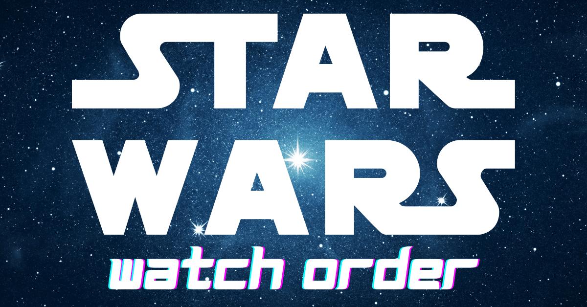 star wars movie watch order