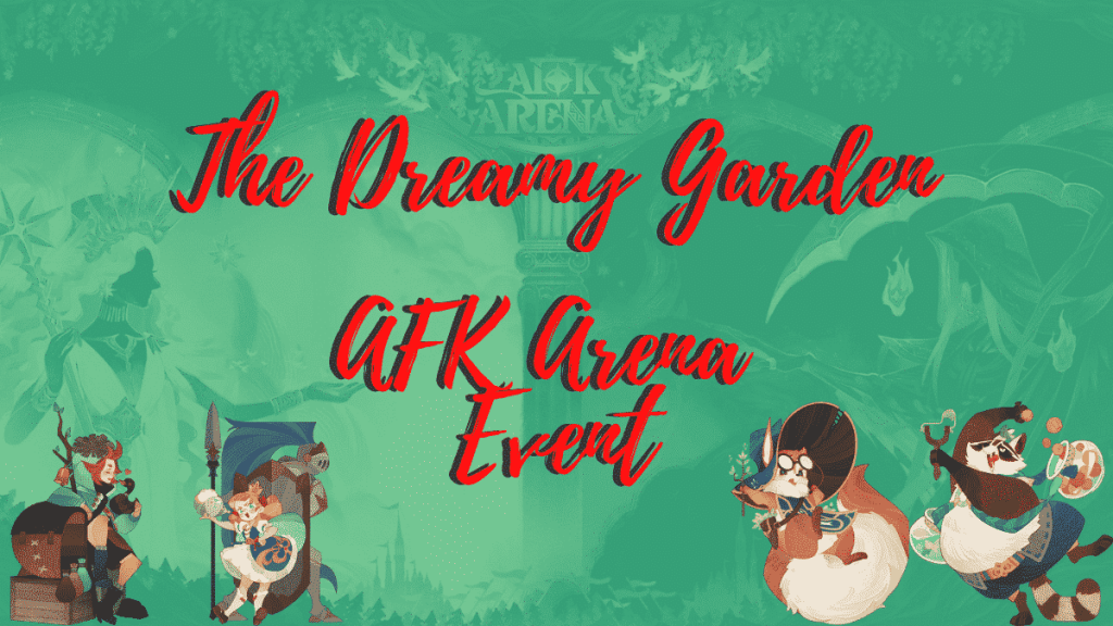 AFK Arena - The Dreamy Garden Event