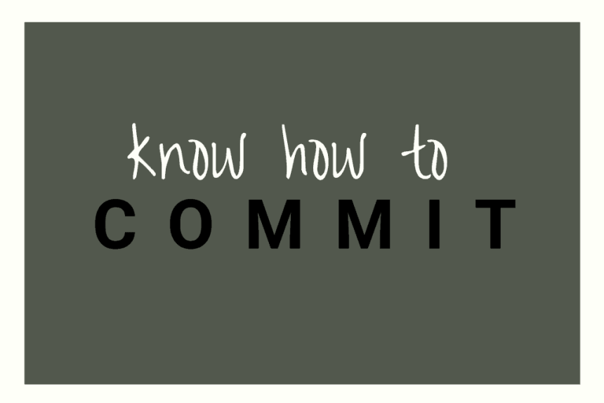 Change Management - Know how to commit