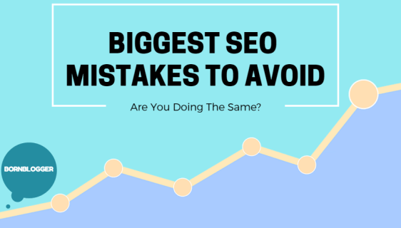 Biggest SEO Mistakes To Avoid