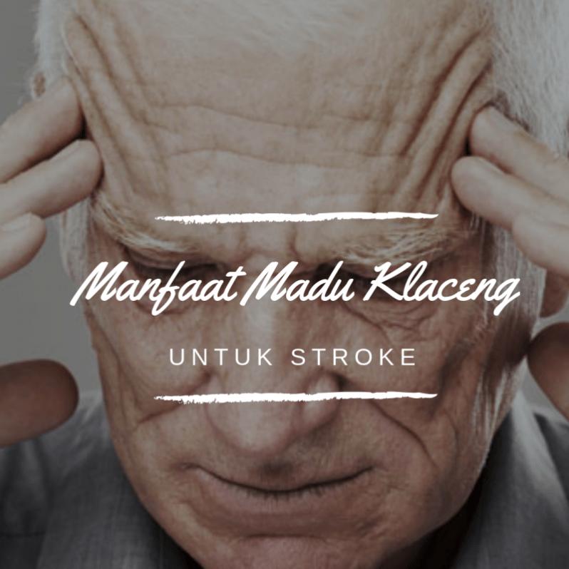 Manfaat Madu Klaceng untuk Stroke