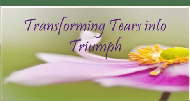 _-TRANSFORMING-TEARS-INTO-TRIUMPH
