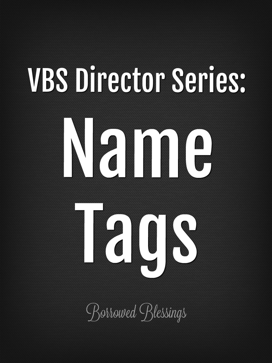 Vbs Director Series Name Tags Borrowed Blessingsborrowed