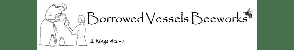 Borrowed Vessels Beeworks