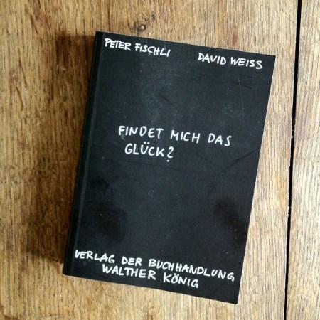 Peter Fischli & David Weiss: Findet mich das Glück?
