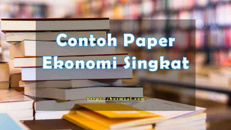 Contoh Paper Ekonomi Singkat - Bosmeal.com