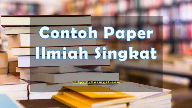 Contoh Paper Ilmiah Singkat - Bosmeal.com