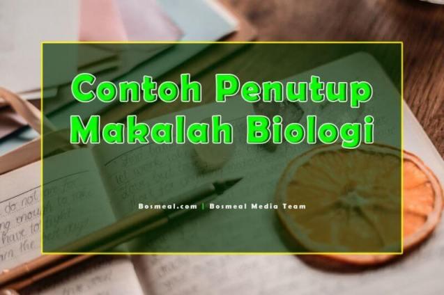 Contoh Penutup Makalah Singkat Biologi - Bosmeal.com