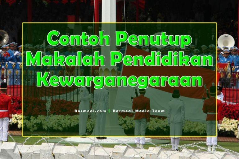 Contoh Penutup Makalah Singkat PKN Pendidikan Kewarganegaraan - Bosmeal.com