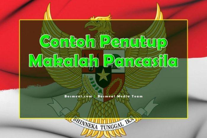 Contoh Penutup Makalah Singkat Pancasila - Bosmeal.com