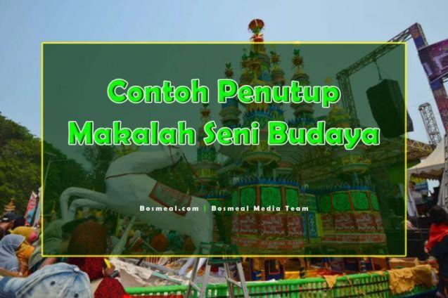 Contoh Penutup Makalah Singkat Seni Budaya - Bosmeal.com