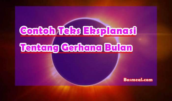 Contoh Teks Eksplanasi Singkat Fenomena Alam Tentang Gerhana Bulan - Bosmeal.com