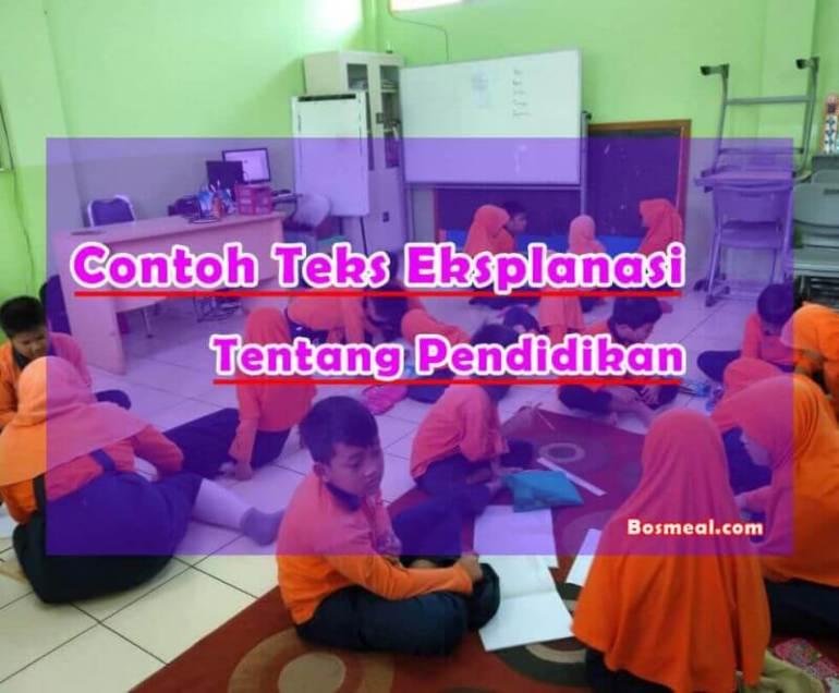 Contoh Teks Eksplanasi Singkat Tentan Pendidikan - Bosmeal.com