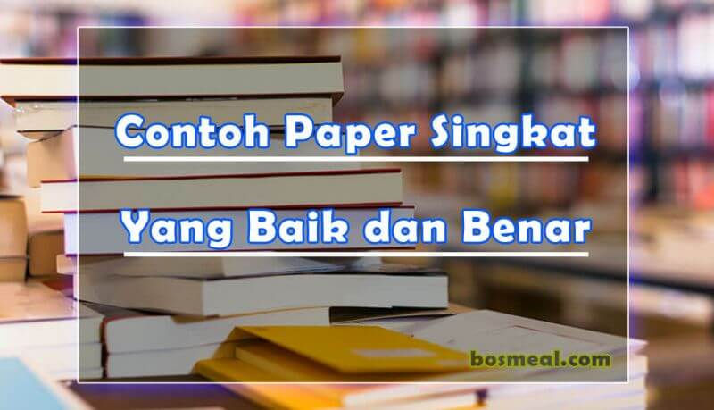 Contoh paper kuliah sederhana singkat yang baik dan benar