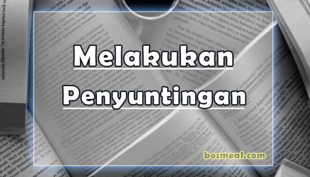 Melakukan Penyuntingan Contoh Artikel yang Baik Bahasa Indonesia - Bosmeal.com
