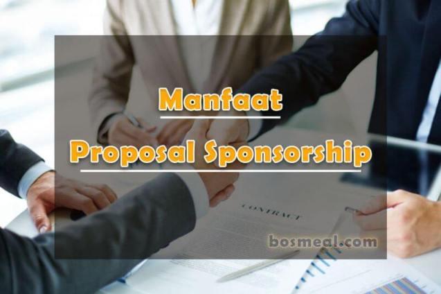 Manfaat Proposal Sponsorship - bosmeal.com