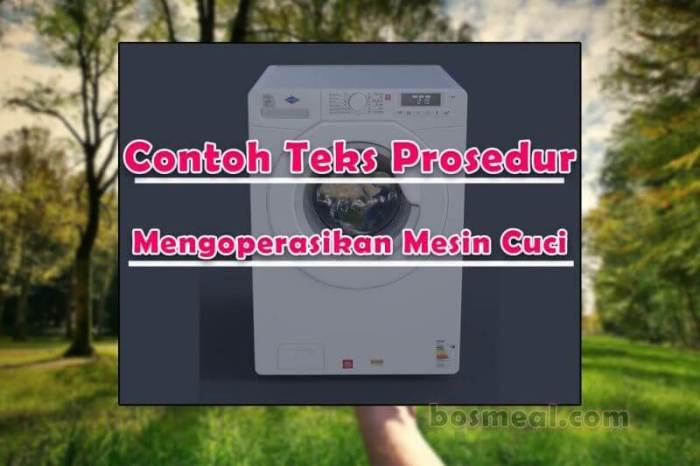 Contoh Teks Prosedur Protokol Cara Mengoperasikan Mesin Cuci Satu Tabung