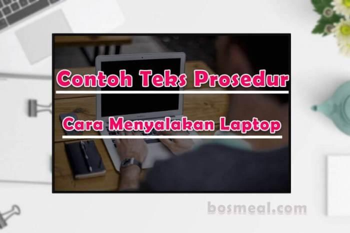 Contoh Teks Prosedur Sederhana Cara Menyalakan Laptop