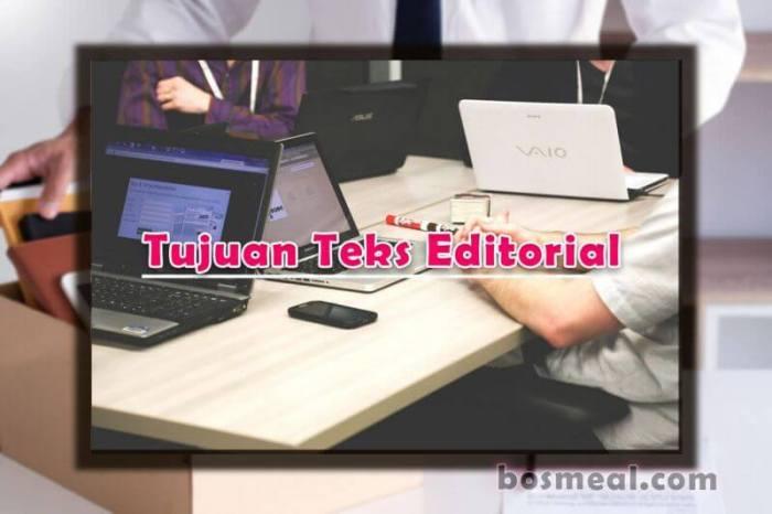 Contoh Teks editorial Tujuan Teks Editorial