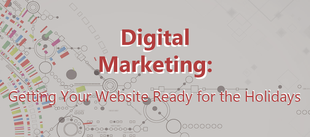 It's about that time of the year! Digital Marketing for Your E-Commerce Website