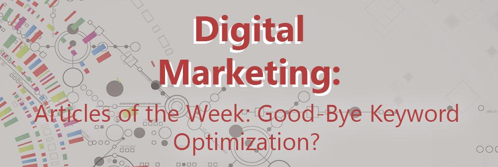 Articles of the Week: Good Bye Keyword Optimization?