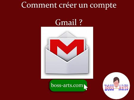 Comment créer un compte Gmail par Boss Arts?