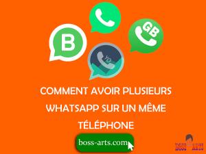 Comment avoir plusieurs Whatsapp sur un même téléphone