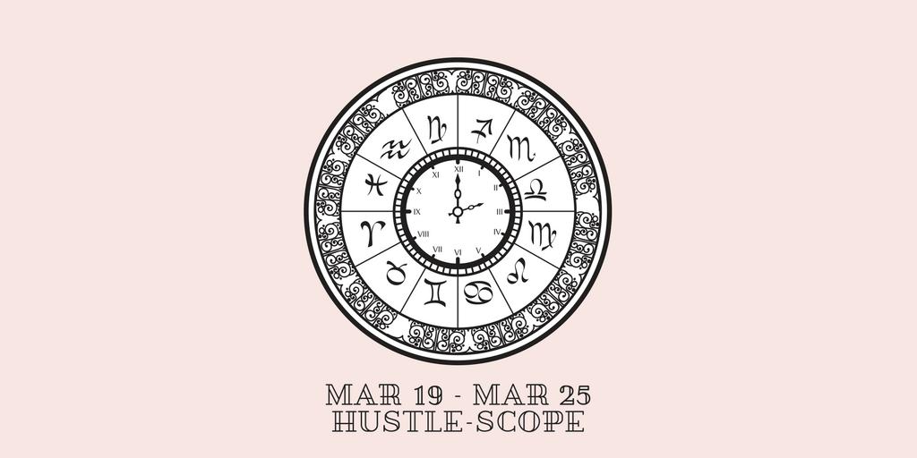 MAR 19 - MAR 25 Hustle-scope
